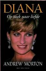 Diana - Op zoek naar liefde - Andrew Morton, Ger Amp; Boer, Edith Amp; Vroon (ISBN 9789027499660)