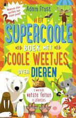 Het supercoole boek met coole weetjes over dieren