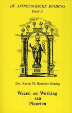Wezen en werking van planeten - Karen M. Hamaker-Zondag, Karen Hamaker-Zondag (ISBN 9789076277240)