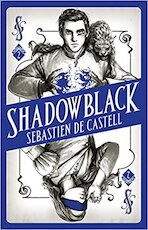 Shadowblack - Sebastien de Castell (ISBN 9781471406690)