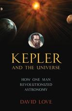 Kepler and the Universe - David K. Love (ISBN 9781633881068)
