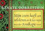 Mijn zoon heeft een seksleven en ik lees mijn moeder Roodkapje voor - Renate Dorrestein (ISBN 9789049802424)