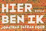 Hier ben ik - Jonathan Safran Foer (ISBN 9789049805029)