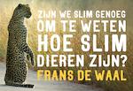 Zijn we slim genoeg om te weten hoe slim dieren zijn - Frans de Waal (ISBN 9789049805203)