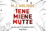 Iene Miene Mutte DL - M.J. Arlidge (ISBN 9789049805418)