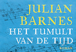 Het tumult van de tijd - Julian Barnes (ISBN 9789049805654)