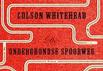 De ondergrondse spoorweg - Dwarsligger - Colson Whitehead (ISBN 9789049806286)