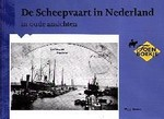 De scheepvaart in Nederland in oude ansichten