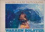 Masters of Surf Photography Volume 3: Warren Bolster - Steve Pezman, Jeff Divine, Scott Hulet (ISBN 0966377133)