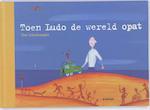 Toen Ludo de wereld opat - Tom Schoonooghe (ISBN 9789058384676)