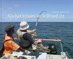 Als het vissen in je bloed zit - Jan Schouten (ISBN 9789075938395)