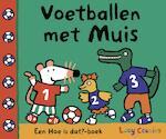 Voetballen met muis - Lucy Cousins (ISBN 9789025865535)