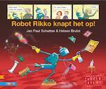Robot Rikko knapt het op! - Jan Paul Schutten (ISBN 9789048715404)
