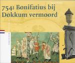 754: Bonifatius bij Dokkum vermoord - M. Mostert (ISBN 9789065504487)