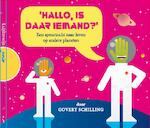 Hallo is daar iemand ? - Govert Schilling (ISBN 9789089930071)