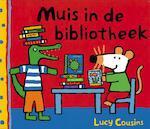 Muis in de bibliotheek - Lucy Cousins (ISBN 9789025848248)