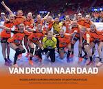 Van droom naar daad - Richard van der Made, Herman Nijman, Eddy Veerman, John Volkers (ISBN 9789054723899)