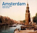 Amsterdam Then and Now - Egbert de Haan (ISBN 9781910904855)