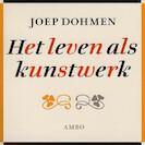 Het leven als kunstwerk - Joep Dohmen (ISBN 9789085715764)