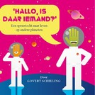 Hallo, is daar iemand? - Govert Schilling (ISBN 9789461494085)