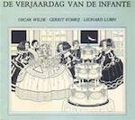 De verjaardag van de infante - Oscar Wilde, Gerrit Komrij, Leonard Lubin (ISBN 9789062624614)