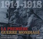 1914-1918 La première Guerre Mondiale - Plus de 30 fac-similés de documents rares