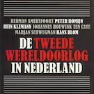 De Tweede Wereldoorlog in Nederland - Herman Amersfoort, Peter Romijn, Hein Klemann, Johannes Houwink ten Cate (ISBN 9789085713555)