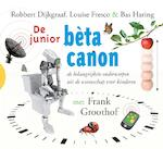 De junior beta canon - Robbert Dijkgraaf, Louise O. Fresco, Bas Haring, Frank Groothof (ISBN 9789089930200)