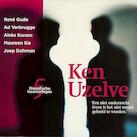 Ken Uzelve - René Gude, Ad Verbrugge, Maureen Sie, Joep Dohmen (ISBN 9789085714668)