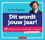 Dit wordt jouw jaar - Ben Tiggelaar (ISBN 9789079445516)