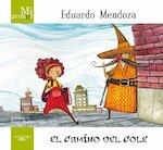 El camino del cole - Eduardo Mendoza (ISBN 9788420407326)