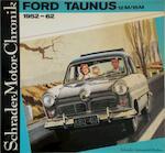 Ford Taunus 12M/15M 1952-62 und sein Vorgänger der Buckeltaunus 1939-51 - Walter Zeichner (ISBN 9783922617228)