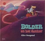 Bolder en het donker - Alice Hoogstad (ISBN 9789049921361)