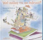 Wat zullen we nu beleven ? - Margriet Chorus (ISBN 9789056374310)