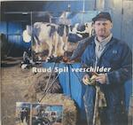 Ruud Spil, veeschilder - D. Duijzer, Jaap Spaans, Reimer Strikwerda (ISBN 9789070655457)