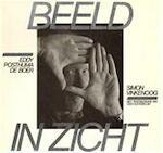 Beeld in zicht - Eddy Posthuma de Boer, Simon Vinkenoog, Cees Nooteboom (ISBN 9789022613245)
