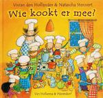 Wie kookt er mee? - V. Den Hollander, Natascha Stenvert (ISBN 9789026917608)