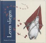 Leren vliegen - Sebastian Meschenmoser (ISBN 9789089670564)