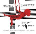Dansen op spijkers - Gerrit Komrij (ISBN 9789023450405)