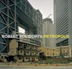 Robert Polidori's Metropolis - Robert Polidori