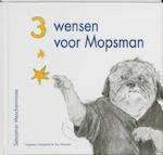 Drie wensen voor Mopsman - Sebastian Meschenmoser, Sebastian Meschenmoser (ISBN 9789089670304)
