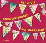 Het grote leesplezierboek van Carry Slee - Carry Slee