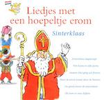 Liedjes met een hoepeltje erom - Sinterklaas - Kinderkoor Enschedese Muziekschool, Kinderkoor De Hartediefjes, Joke Linders, Toin Duijx (ISBN 9789077102619)
