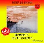 Rumoer in een rustgebied - Peter de Zwaan (ISBN 9789462550285)