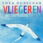 Vliegeren en andere voorleesverhalen - Thea Dubelaar (ISBN 9789491592584)