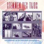 Stemmen des Tijds 1938 - Instituut voor Beeld en Geluid (ISBN 9789461497345)