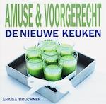 Amuse & voorgerecht - Anaïsa Bruchner (ISBN 9789023011897)