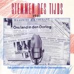 Stemmen des Tijds 1940 - Instituut voor Beeld en Geluid (ISBN 9789461497369)