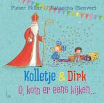 Kolletje & Dirk - O, kom er eens kijken... - Pieter Feller (ISBN 9789024587759)