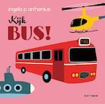 Kijk bus! - Ingela P. Arrhenius, Ingela P Arrhenius (ISBN 9789025759223)